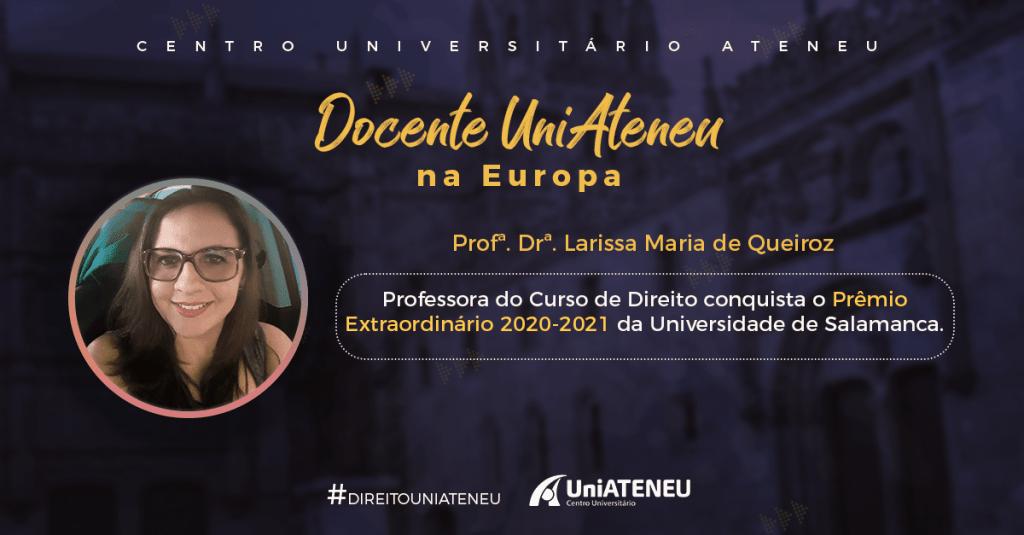 A professora Drª. Larissa Maria de Queiroz foi a ganhadora do Prêmio Extraordinário 2021 da Universidade de Salamanca (USal) na Espanha.